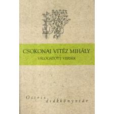 Csokonai Vitéz Mihály CSOKONAI VITÉZ MIHÁLY VÁLOGATOTT VERSEI - NTK KLASSZIKUSOK - gyermek- és ifjúsági könyv