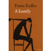 Franz Kafka A KASTÉLY