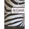 John Le Carré A ZEBRA DALA