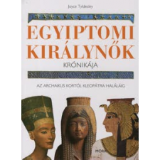 Joyce Tyldesley Egyiptomi királynők krónikája gyermek- és ifjúsági könyv