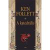 Ken Follett A KATEDRÁLIS