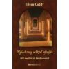 Eileen Caddy NYISD MEG LELKED AJTAJÁT - 365 MEDITÁCIÓ FINDHORNBÓL