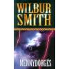 Wilbur Smith MENNYDÖRGÉS
