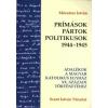 Mészáros István Prímások, pártok, politikusok 1944-1945