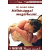 dr. Lenkei Gábor MÉLTÓSÁGGAL MEGÉRKEZNI...