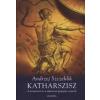 Andrzej Szczeklik KATHARSZISZ - A TERMÉSZET ÉS A MŰVÉSZET GYÓGYITÓ EREJÉRŐL -