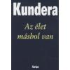 Milan Kundera AZ ÉLET MÁSHOL VAN