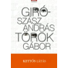 Török Gábor, Giró-Szász András Kettős látás