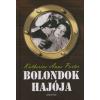 Katherine Ann Porter BOLONDOK HAJÓJA