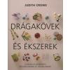 Judith Crowe DRÁGAKÖVEK ÉS ÉKSZEREK - GYAKORLATI KÉZIKÖNYV ÉKSZERÉSZEKNEK ÉS VÁSÁRLÓKNAK