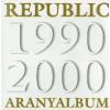 Republic Aranyalbum 1990-2000 (CD)