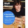 Matt Skinner A BOROKRÓL - EGYSZERŰEN /HOGYAN VÁLASSZUNK, VÁSÁROLJUNK ÉS FOGYASSZUNK BORT