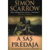 Simon Scarrow A SAS PRÉDÁJA - EGY VAKMERŐ RÓMAI KALANDJAI A HADSEREGBEN