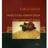 Varga János NEHÉZ ÉLETEK, KÖNNYŰ ÉTELEK - A TANYASI KONYHÁTÓL A MODERN CUKRÁSZATIG