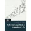 Hofmeister-Tóth Ágnes, Mitev Ariel Zoltán ÜZLETI KOMMUNIKÁCIÓ ÉS TÁRGYALÁSTECHNIKA