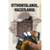 Takács Ervin OTTHONTALANUL, HAZÁTLANUL