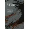 William Styron FEKÜDJ LE SÖTÉTBEN