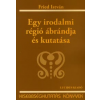 Fried István Egy irodalmi régió ábrándja és kutatása