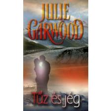 Julie Garwood TŰZ ÉS JÉG antikvárium - használt könyv