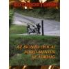 Boda László AZ ISONZO (SOCA) FOLYÓ MENTÉN AZ ADRIÁIG /MOTOROSTÚRÁK