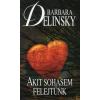 Barbara Delinsky AKIT SOHASEM FELEJTÜNK