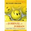 Richard Brodie A JOBBNÁL IS JOBBAN - SOKKAL TÖBBRE VIHETED, MINT GONDOLOD!