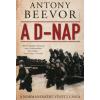 Antony Beevor A D-NAP - A NORMANDIÁÉRT VÍVOTT CSATA