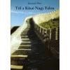 Kesselyák Péter Túl a Kínai Nagy Falon