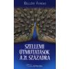 Gellért Ferenc Szellemi útmutatások a 21. századra