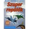 SZUPER REPÜLŐK /OLVASS - HAJTOGASS - JÁTSSZ!