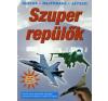 SZUPER REPÜLŐK /OLVASS - HAJTOGASS - JÁTSSZ! gyermek- és ifjúsági könyv
