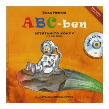 Zsiga Henrik ABC-BEN - BETŰTANÍTÓ KÖNYV ZENÉS CD-VEL gyermek- és ifjúsági könyv