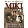 Michael Ben-Menachem MIKI - OROSHÁZÁTÓL AZ ÉSZAKI-TENGERIG