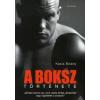 Kasia Boddy A boksz története
