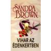 Sandra Brown VIHAR AZ ÉDENKERTBEN