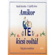 Marék Veronika, F. Győrffy Anna AMIKOR TE KICSI VOLTÁL - FÉLIG KÉSZ MESEKÖNYV életmód, egészség