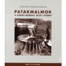 Ozsváth Gábor Dániel PATAKMALMOK - A KÁRPÁT-MEDENCE KELETI FELÉBEN társadalom- és humántudomány