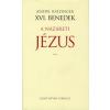 Joseph) XVI. Benedek Pápa (Ratzinger A NÁZÁRETI JÉZUS II.