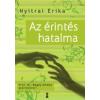 Nyitrai Erika AZ ÉRINTÉS HATALMA