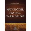 Kósa László MŐVELIDÉS, EGYHÁZ, TÁRSADALOM