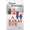 Tereza Boučková A kakas éve