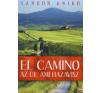 Sándor Anikó EL CAMINO - AZ ÚT, AMI HAZAVISZ utazás