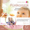 Annabel Karmel PÜRÉKORSZAK - 100 EGYSZERŰ ÉS EGÉSZSÉGES ÉTEL AZ ELVÁLASZTÁS IDŐSZAKÁRA