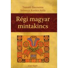 Tasnádi Zsuzsanna, Selmeczi Kovács Attila RÉGI MAGYAR MINTAKINCS művészet