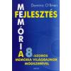 Dominic O'Brien MEMÓRIAFEJLESZTÉS, A 8-SZOROS MEMÓRIA VILÁGBAJNOK MÓDSZERÉVEL