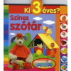 Ki 3 éves?: Színes szótár