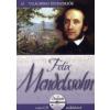 FELIX MENDELSSOHN - VILÁGHÍRES ZENESZERZŐK 14. - CD MELLÉKLETTEL