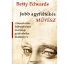 Betty Edwards A JOBB AGYFÉLTEKÉS MŰVÉSZ tankönyv