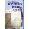 Frisnyák Zsuzsa Közlekedés, politika, 1945-1989