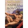 Nagy Bandó András ANDRÁS KÖNYVE /FORDÍTOTT TEREMTÉS - KÚTÁSÓ